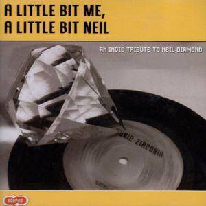 Little Bit Me Little Bit Neil: Tribute to Neil Dia