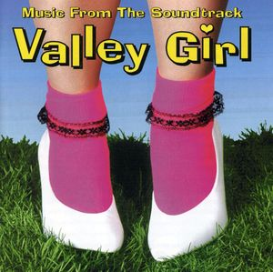 Valley Girl (Music From the Soundtrack)