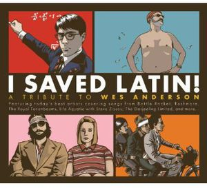 I Saved Latin: Tribute to Wes Anderson /  Various