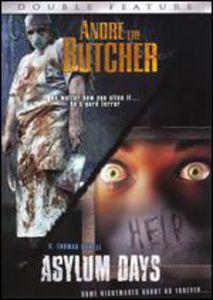 Andre the Butcher/ Asylum Days