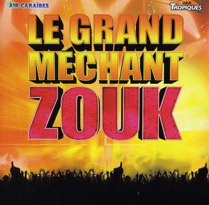 Le Grand Mechant Zouk [Import]