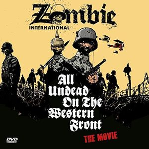 All Undead on the Western Front (The Movie)