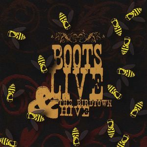 Boots Live & the Birdtown Hive