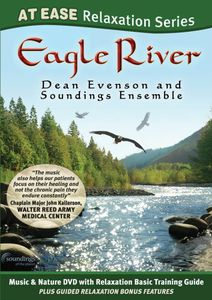 Eagle River: At Ease Relaxation Series