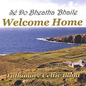 Welcome Home-Se Do Bheatha 'Bhaile