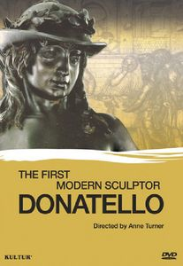 Donatello: The First Modern Sculptor
