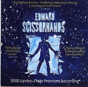 Edward Scissorhands (2005 London Stage Premiere Recording)
