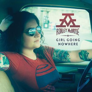 Girl Going Nowhere , Ashley McBryde