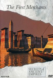 Secrets of Ancient Empires: The First Merchants