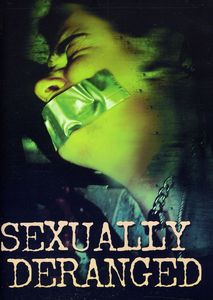 Sexually Deranged