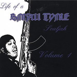 Life of a Smalltyme Souljah 1