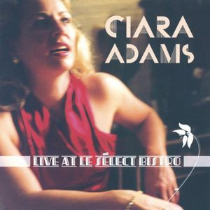 Ciara Adams Live at Le S+?Lect Bistro