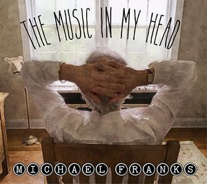 The Music In My Head , Michael Franks