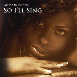 So I'll Sing