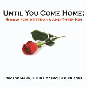 Until You Come Home: Songs for Veterans & Their Ki