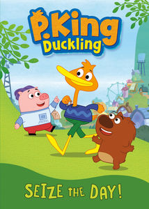 P. King Duckling: Seize the Day