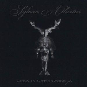 Crow in Cottonwood PT. 1