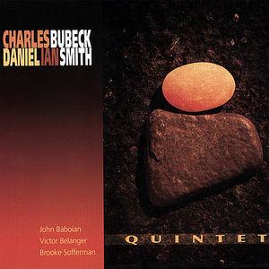 Charles Bubeck/ Daniel Ian Smith Quintet