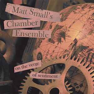 Matt Small's Chamber Ensemble on the Verge of Sent