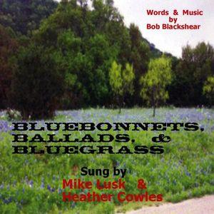 Lusk/ Cowles : Bluebonnets Ballads & Bluegrass