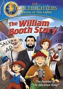 Torchlighters: The William Booth Story