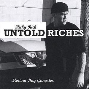 Untold Riches/ Modern Day Gangster