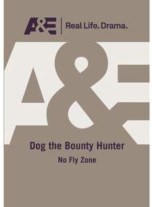 Dog the Bounty Hunter: No Fly Zone