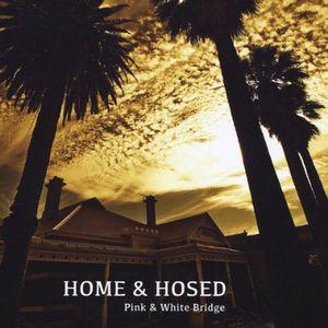 Home & Hosed