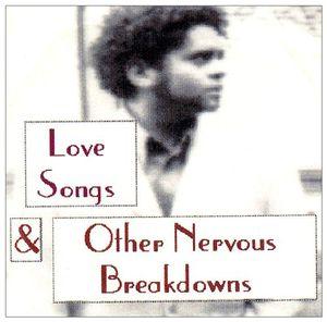 Love Songs & Other Nervous Breakdowns