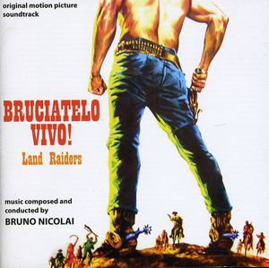 Bruciatelo Vivo! (Land Raiders) (Original Motion Picture Soundtrack)