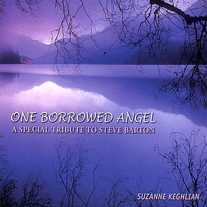 One Borrowed Angel-A Special Tribute to Steve Bart