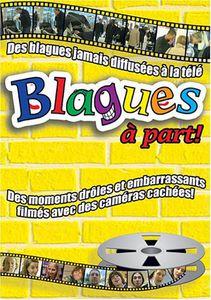 Blagues a Part: Des Blagues Jamais Duffusees a