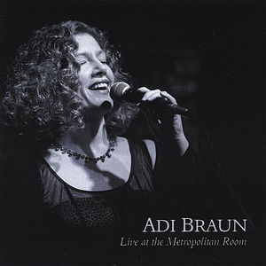 Adi Braun-Live at the Metropolitan Room