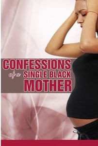 Confessions of a Single Black Mother