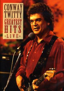 Conway Twitty: Greatest Hits Live