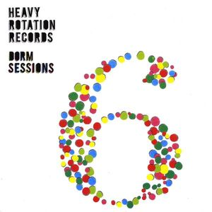 Heavy Rotation Records: Dorm Sessions 6 /  Various