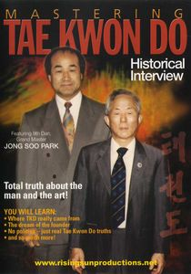 Mastering Tae Kwon Do: Historical Interview With Jong Soo Park