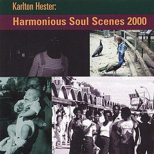 Harmonious Soul Scenes 2000 Karlton Hester & Heste