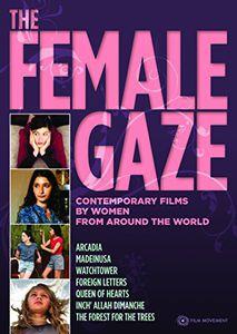 Female Gaze: Contemporary Films by Women