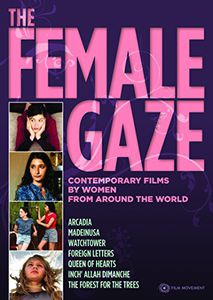 Female Gaze: Contemporary Films by Women