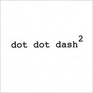 Dot Dot Dash 2