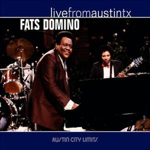 Live from Austin Texas , Fats Domino