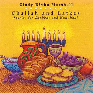 Challah & Latkes: Stories for Shabbat & Hanukkah