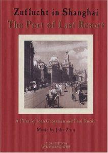 Port of Last Resort: Zuflucht in Shanghai