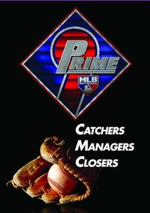 Prime 9: Catchers. Managers. Closers