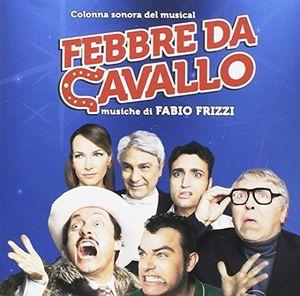 Febbre Da Cavallo: La Commedia Musicale (Original Soundtrack) [Import]