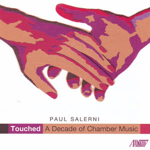 Paul Salerni: Touched a Decade of Chamber Music