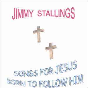 Songs for Jesus Born to Follow Him