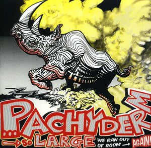 Pachyderm: So Large We Ran Out of Room Again /  Various