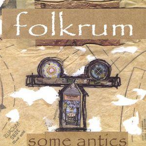 Folkrum : Some Antics
